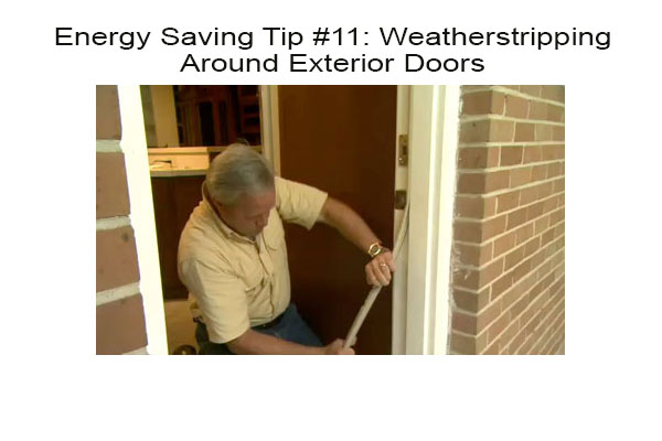Energy Saving Tip #11: Replace Weatherstripping Around Exterior Doors